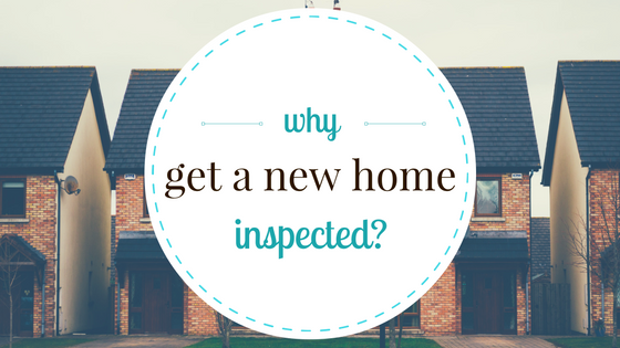 Why Get A New Home Inspected?