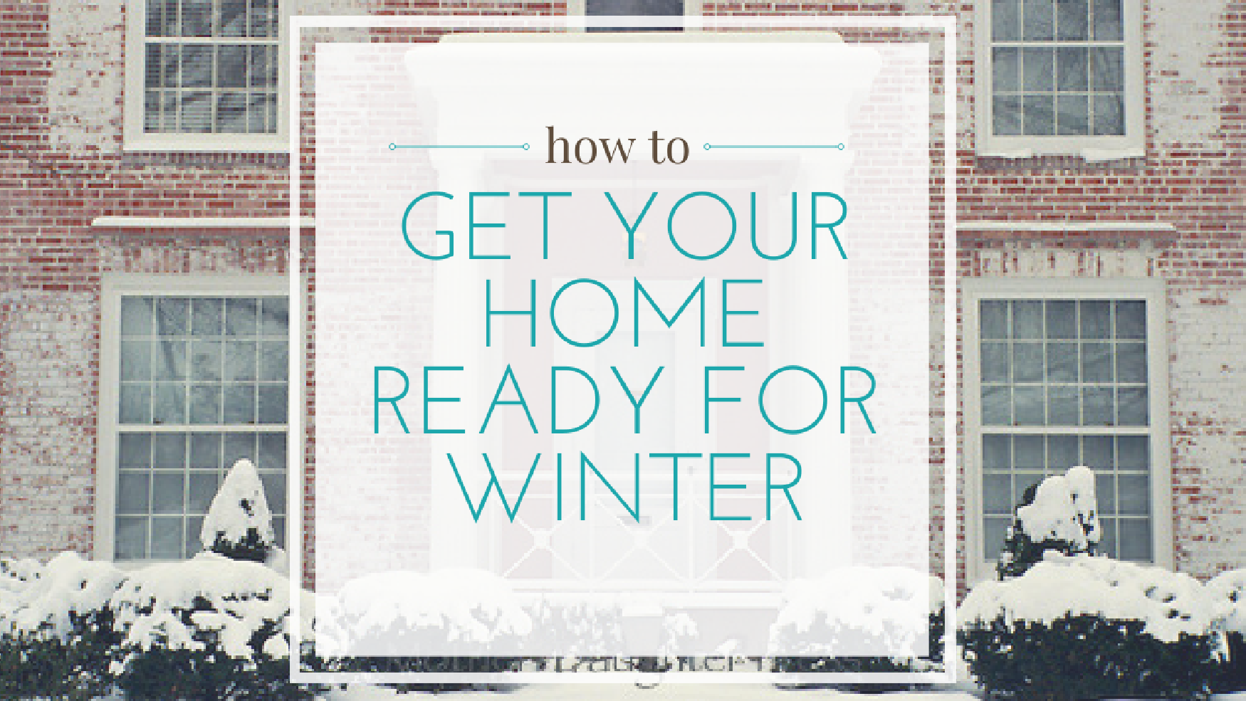 How To Get Your House Ready For Winter