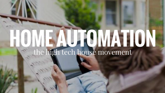 Home Automation – The High Tech House Movement