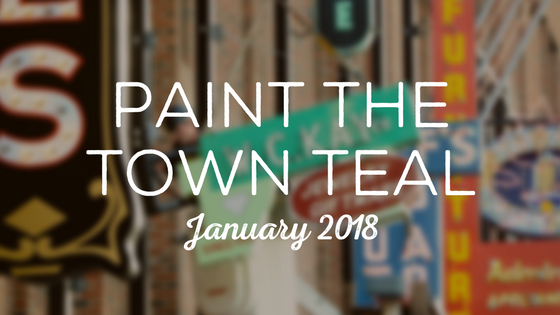 Paint The Town Teal – January 2018
