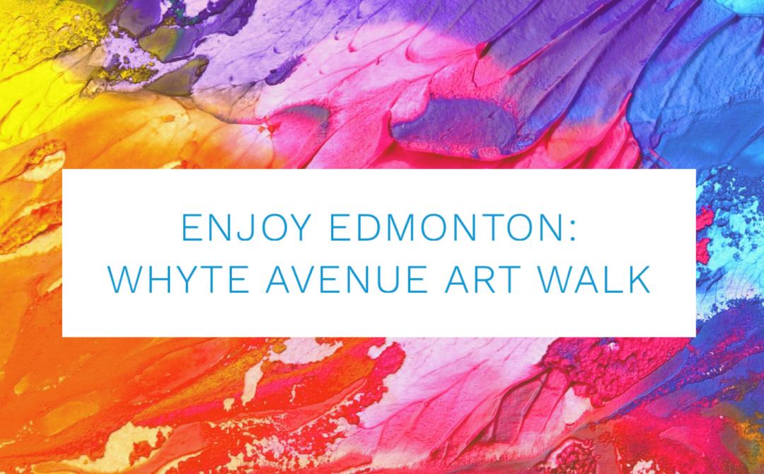 Enjoy Edmonton: Whyte Avenue Art Walk