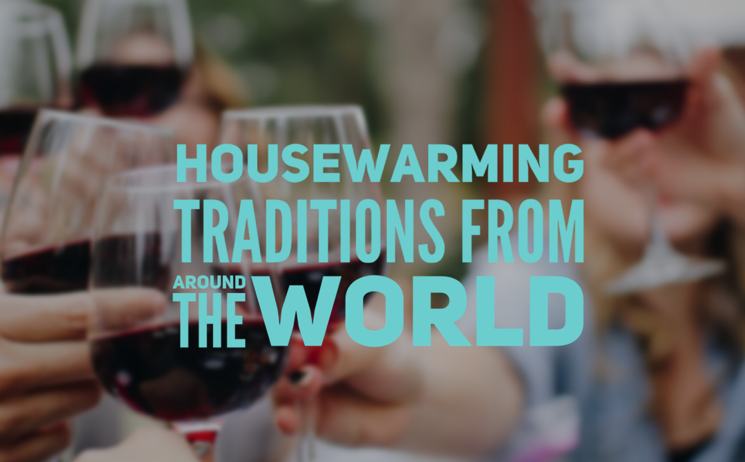 Housewarming Traditions From Around The World